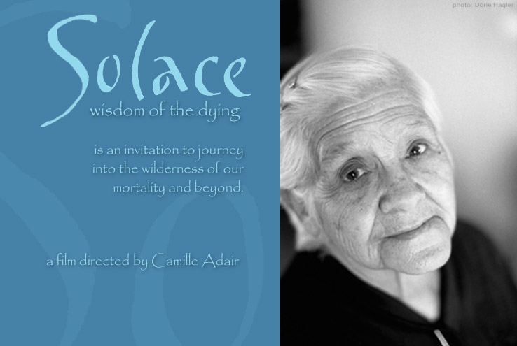 solace: Wisdom of the Dying movie, Camille-Adair, Solace film, Camille-Adair filmmaker