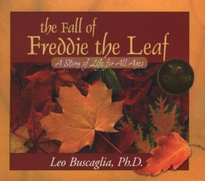 how author leo buscaglia addresses the life cycle In the fall of freddy the leaf, the author, leo buscaglia, addresses the life cycle in the terms of a little, but very special leaf in reading the story, you begin to understand that allegories often times convey spiritual messages.