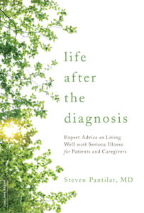 """The book cover for Dr. Pantilat's guide to palliative care, """"Life After the Diagnosis"""" a book that focuses on quality of life rather than just survival"""