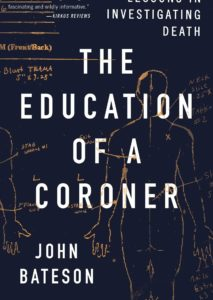 """Image of the book cover of """"The Education of a Coroner,"""" by John Bateson"""